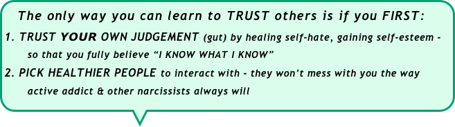 The only way you can learn to TRUST others is if you FIRST: